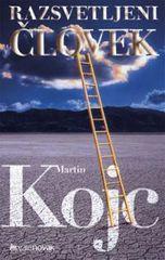 Martin Kojc: Razsvetljeni človek