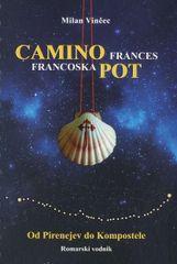 Milan Vinčec: Camino Frances – Francoska pot (romarski vodnik)