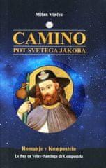 Milan Vinčec: Camino – pot svetega Jakoba