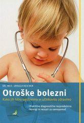 Ursula Keicher: Otroške bolezni - Kako jih hitro ugotovimo in učinkovito zdravimo