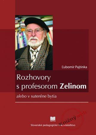 Pajtinka Ľubomír: Rozhovory s profesorom Zelinom