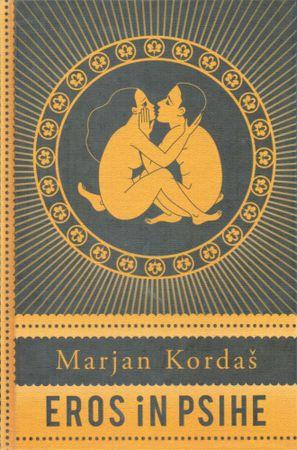 Marjan Kordaš: Eros in psihe