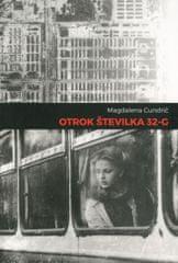 Magdalena Cundrič: Otrok številka 32-G
