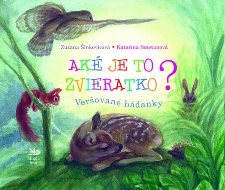 Šimkovičová, Katarína Smetanová Zuzana: Aké je to zvieratko? - Veršované hádanky