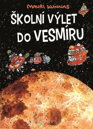 Kunnas Mauri, Kunnas Tarja,: Školní výlet do vesmíru