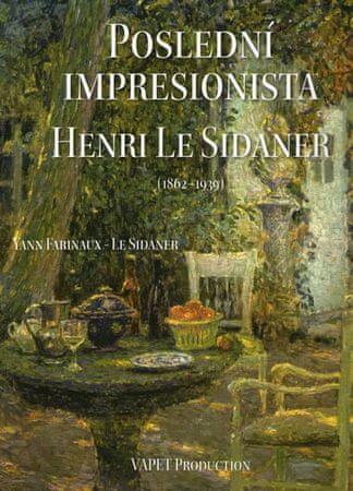 Farinaux-Le Sidaner Yann: Poslední impresionista Henri Le Sidaner (1862-1939)
