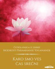 Paramhansa Jogananda: Kako smo ves čas srečni