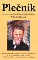 Simon Lenarčič: Plečnik, kot se ga je spominjal njegov najljubši učenec Vinko Lenarčič