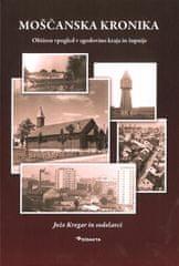 Jože Kregar: Moščanska kronika: obširen vpogled v zgodovino kraja in župnije