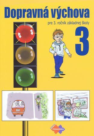 Kolektív autorov: Dopravná výchova pre 3. ročník základnej školy