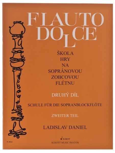 KN Flauto Dolce - škola hry na sopránovou zobcovou flétnu 2. díl - Ladislav Daniel Škola hry na zobcovou flétnu