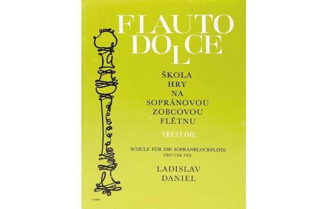 KN Flauto Dolce - škola hry na sopránovou zobcovou flétnu 3. díl - Ladislav Daniel Škola hry na zobcovou flétnu