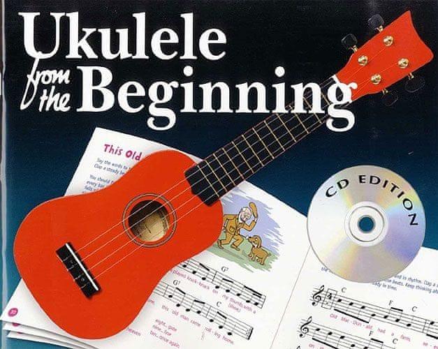 MS Ukulele From The Beginning (CD Edition) Škola hry na ukulele
