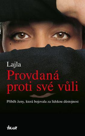 Lajla: Provdaná proti své vůli - Příběh ženy, která bojovala za lidskou důstojnost