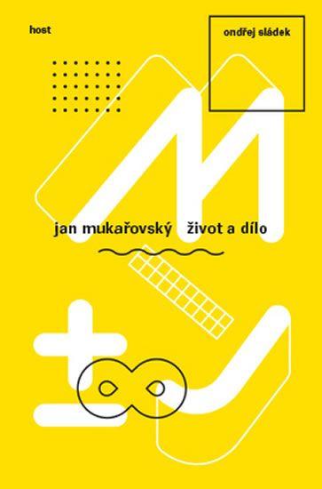 Sládek Ondřej: Jan Mukařovský - Život a dílo