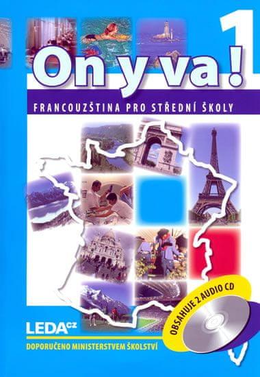 Taišlová Jitka: ON Y VA! 1 - Francouzština pro střední školy - učebnice + 2CD - 2. vydání