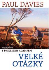 Davies Paul: Velké otázky - Rozhovory s Phillipem Adamsem