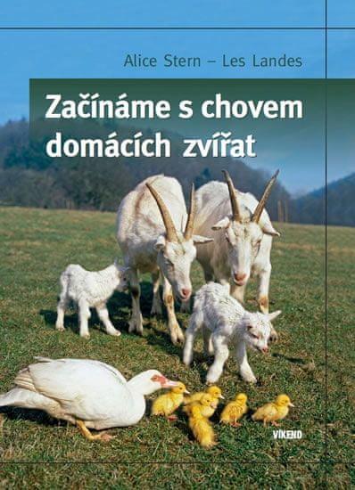 Stern Alice, Landes Les,: Začínáme s chovem domácích zvířat