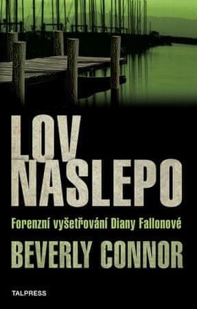 Connor Beverly: Lov naslepo - Forenzní vyšetřování Diany Fallonové