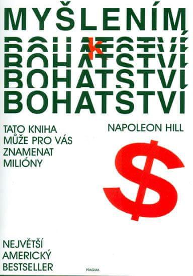 Hill Napoleon: Myšlením k bohatství