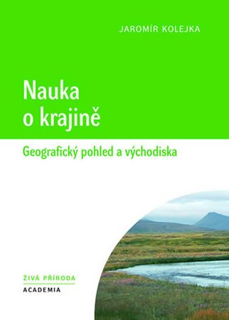 Kolejka Jaromír: Nauka o krajině - Geografický pohled a východiska
