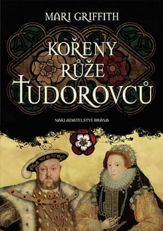 Griffith Mari: Kořeny růže Tudorovců