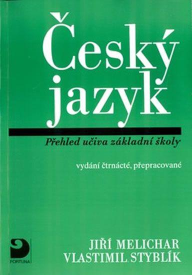Melichar Jiří, Styblík Vlastimil: Český jazyk - Přehled učiva ZŠ