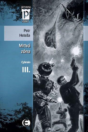 Heteša Petr: Mrtvá zóna – Cybrain III. (Edice Pevnost)