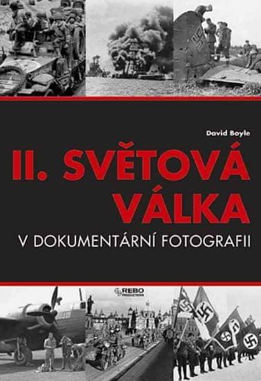 Boyle David: II.světová válka v dokumetární fotografii - 6 vydání