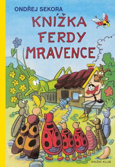 Sekora Ondřej: Knížka Ferdy Mravence