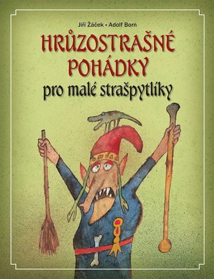 Žáček Jiří: Hrůzostrašné pohádky pro malé strašpytlíky