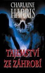 Harris Charlaine: Tajemství ze záhrobí (Harper Connelly Mysteries IV.)