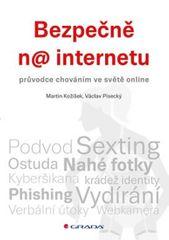 Kožíšek Martin, Písecký Václav,: Bezpečně na internetu - průvodce chováním ve světě online