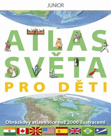 Atlas světa pro děti - Obrázkový atlas s více než 2000 ilustracemi