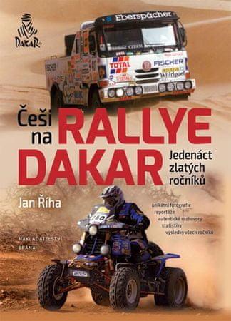 Říha Jan: Češi na Rallye Dakar - Jedenáct zlatých ročníků