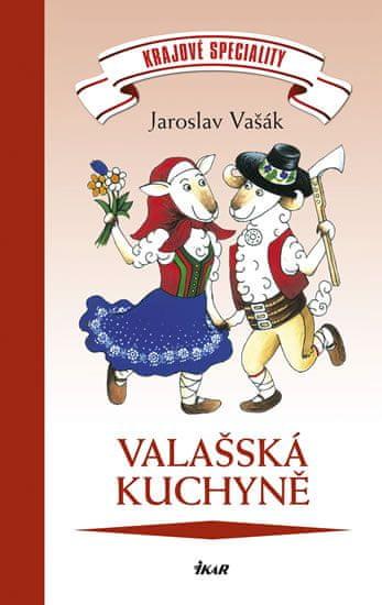 Vašák Jaroslav: Krajové speciality: Valašská kuchyně