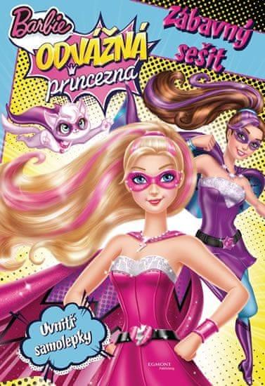Mattel: Barbie - Odvážná princezna - Zábavný sešit