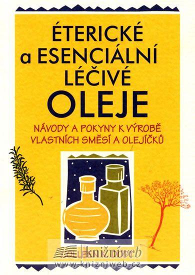 Colleen K. Dodt: Éterické a esenciální léčivé oleje