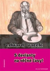 Vacek Eduard: S devianty na věčné časy!