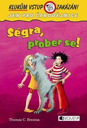 Brezina Thomas: Ségra, prober se! - 2. vydání