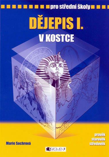 Sochrová Marie: Dějepis I. v kostce pro SŠ - přep. vydán