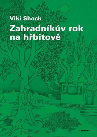 Shock Viki: Zahradníkův rok na hřbitově