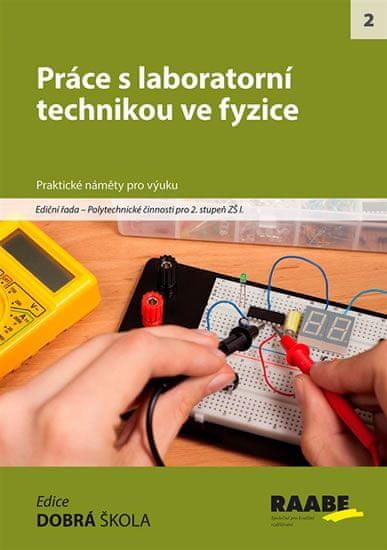 kolektiv autorů: Práce s laboratorní technikou ve fyzice