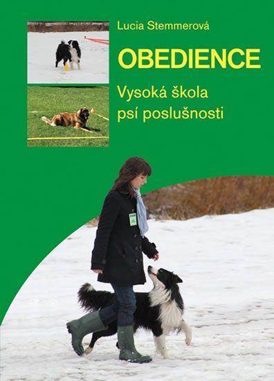 Stemmerová Lucia: Obedience - vysoká škola psí poslušnosti