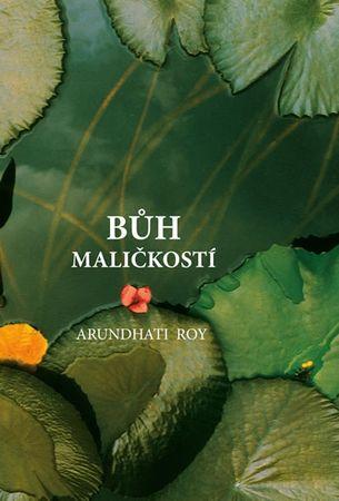 Roy Arundhati: Bůh maličkostí