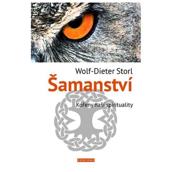 Storl Wolf-Dieter: Šamanství - Kořeny naší spirituality