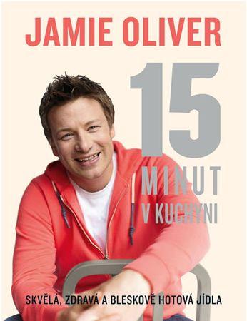 Oliver Jamie: Jamie Oliver - 15 minut v kuchyni
