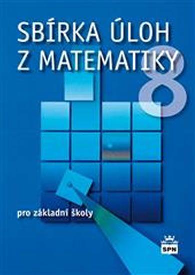 Trejbal Josef: Sbírka úloh z matematiky 8 pro základní školy