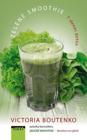 Boutenko Victoria: Zelené smoothie - 7-denní detox