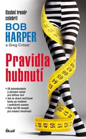 Harper Bob, Crister Greg: Pravidla hubnutí